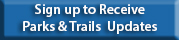 Sign up to Receive Parks and Trails Updates